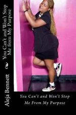 You Can't and Won't Stop Me from My Purpose by Aleja Bennett (2014, Paperback)