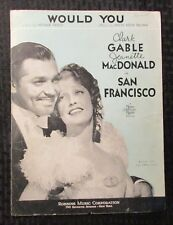 1936 WOULD YOU Sheet Music VG 4.0 Clark Gable & Jeanette MacDonald 6pgs