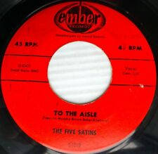 FIVE SATINS doowop strong VG orig.Ember 45 To The Aisle ~Wish I Had My Baby H123