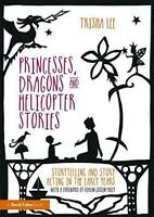 Princesses, Dragons and Helicopter Stories: Storytelling and story acting in the