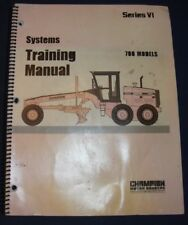 CHAMPION 710 720 730 740 760 780 SERIES VI MOTOR GRADER SYSTEMS TRAINING MANUAL