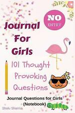 Journal for Girls: 101 Thought Provoking Question : Journal Questions for Gir...