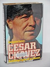 Cesar Chavez Autobiography of La Causa by Jacques E. Levy  United Farm Workers