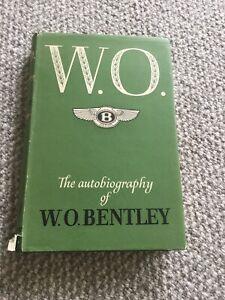 W O The Autobiography Of W O Bentley W O Bentley Car Book