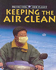 (Good)-Protecting Our Planet: Keeping The Air Clean (Paperback)-Baines, John-075
