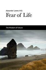 Fear Of Life: By Alexander Lowen