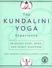 The Kundalini Yoga Experience: Bringing Body, Mind