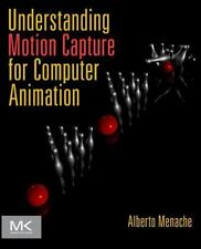 Understanding Motion Capture for Computer Animation, Second Edition (The Morgan