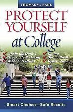 Protect Yourself at College: Smart Choices-Safe Results, Kane, Thomas M., Good B