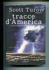 Scott Turow # TRACCE D'AMERICA # Mondadori 2008 1A ED.