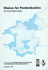 "COUNTY COUNCIL & NATIONAL PARK - ""CHOICES FOR PEMBROKESHIRE"" - KEY ISSUES (1999)"