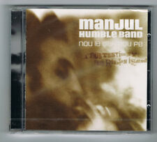 ♫ - MANJUL HUMBLE BAND - NOU LE SAK NOU FE - 12 TITRES - 2002 - NEUF NEW NEU - ♫