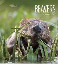 New - Living Wild: Beavers by Gish, Melissa