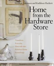 Home from the Hardware Store: Transform Everyday Materials into Fabulous Home Fu