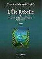 L'Ile Rebelle - Légende Du Livre Sesamique de Nangommier - Tome I par N