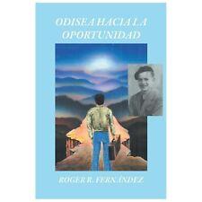 Odisea Hacia la Oportunidad by Roger R. Fernndez (2013, Paperback)