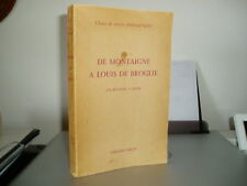 DE MONTAIGNE A LOUIS DE BROGLIE / BRUNOLD-JACOB philo