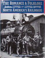 THE ROMANCE & FOLKLORE OF NORTH AMERICA'S RAILROADS - GENERAL EDITOR: BILL YENNE
