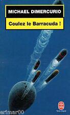 Coulez le Barracuda ! / Michael DIMERCURIO / Technothriller sous-marin