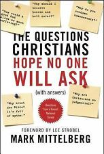 The Questions Christians Hope No One Will Ask : (with Answers) by Mark...