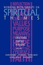Working with Groups on Spiritual Themes: Structured Exercises in Healing     ...