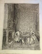 Ecole FRANCAISE XIX DESSIN SALON SCENE d'INTERIEUR MODE XVIII HOMME FEMME 1900