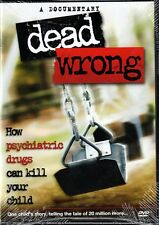 DVD: Dead Wrong – How Psychiatric Drugs Can Kill Your Child - DVD