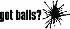 Paintball Vinyl Decal Sticker GOT BALLS High Quality 2x8 ANY COLOR!
