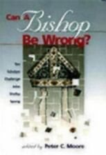 Moore, Peter C. / Can a Bishop Be Wrong? (Paperback or Softback)