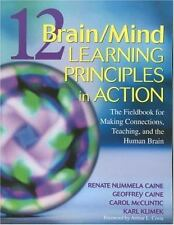 12 Brain/Mind Learning Principles in Action: The Fieldbook for Making Connection