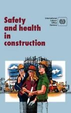 Safety and Health in Construction : An ILO Code of Practice by Ilo (1992,...