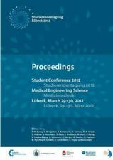 Student Conference Medical Engineering Science 2012 by T. M. Buzug Et Al.