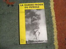 Pierre FONTAINE: la guerre froide du pétrole