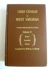 1880 Census of West Virginia Roane Kanawha Boone Counties Vol 8 by William Marsh