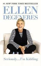Seriously...I'm Kidding, By DeGeneres, Ellen,in Used but Good condition