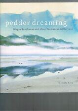 Pedder Dreaming: Olegas Truchanas and a Lost Tasmanian Wilderness - Natasha Cica