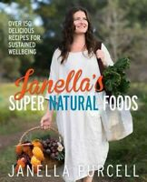 Janella's Super Natural Foods, Paperback by Purcell, Janella, Acceptable Cond...