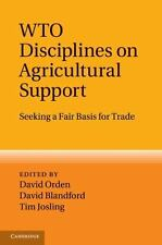 WTO Disciplines on Agricultural Support: Seeking a Fair Basis for Trade