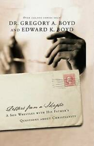 Letters From a Skeptic: A Son Wrestles with His Father's Questions about  - GOOD