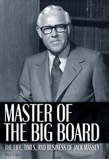 Master of the Big Board: The Life, Times, and Businesses of Jack C. Massey (Hard