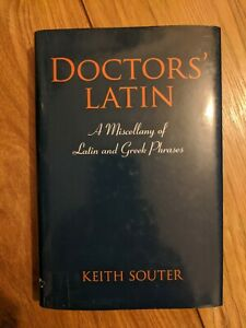 Doctors' Latin: A Miscellany of Latin and Greek Phrases by Keith M. Souter