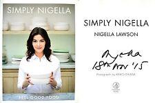 Nigella Lawson SIGNED & DATED Simply Nigella: Feel Good Food 1st1st+Photos