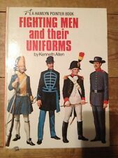 Military: Kenneth Allen: Fighting Men and their Uniforms 1973