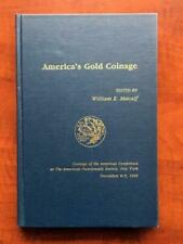America's Gold Coinage by William E Metcalf: Used