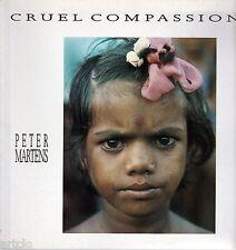 Cruel compassion - Peter Martens
