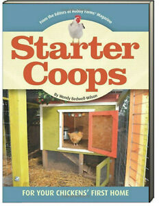 Starter Coops For Your Chickens' First Home by Wendy Bedwell-Wilson (Paperback)