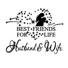Husband Wife Best Friend Romantic Quote Decor Wall Paper Sticker Decal Mural UK