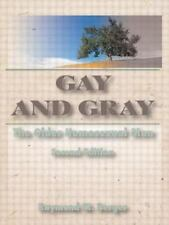 NEW - Gay and Gray: The Older Homosexual Man, 2nd Edition