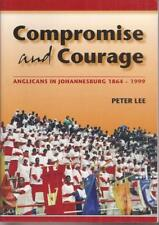 COMPROMISE AND COURAGE: ANGLICANS IN JOHANNESBURG
