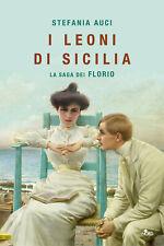 Stefania AUCI - I leoni di Sicilia. La saga dei Florio (nuovo)
